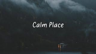 Calm Place | Beautiful Chill Mix