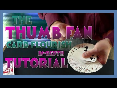 THE THUMB FAN card flourish tutorial