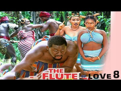 The Flute of Love [Starr. Chioma Chukwuka & Daniel K Daniel] (Part 8)