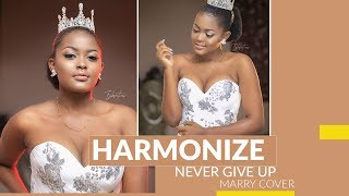 Harmonize  Never Give UP Cover(The Best Cover)