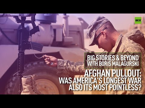 Was America's Afghan war also its most pointless? | Big Stories & Beyond with Boris Malagurski