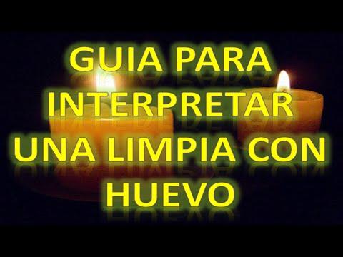 GUIA PARA INTERPRETAR UNA LIMPIA CON HUEVO