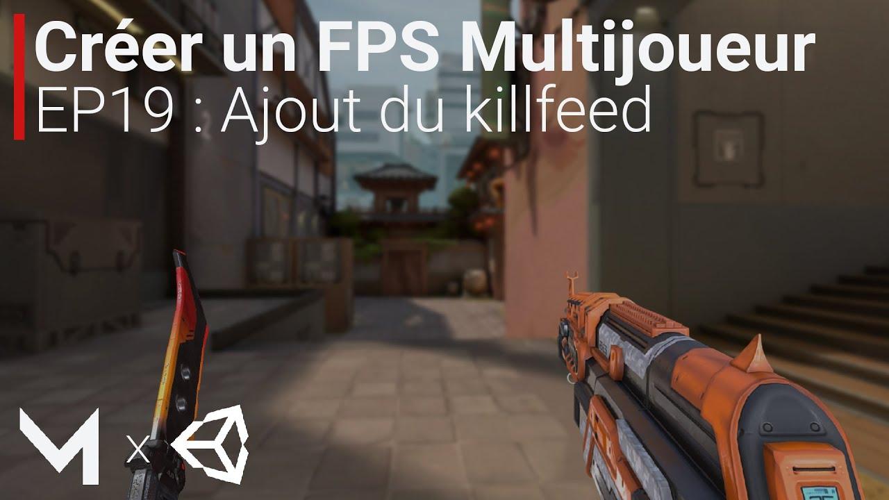 Créer un FPS MULTIJOUEUR avec Mirror sur Unity (EP19 : Ajout du killfeed / notifications)