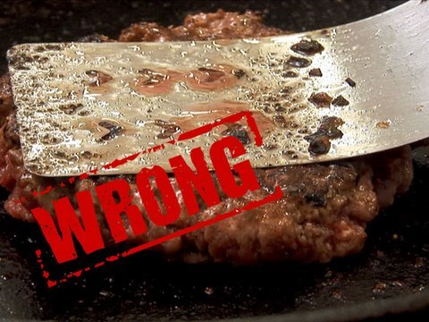 You're Doing It All Wrong - How to Make a Burger
