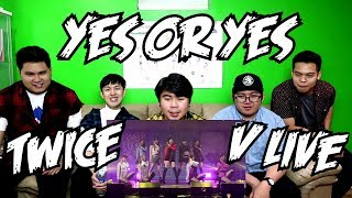 TWICE    YES OR YES V LIVE SHOWCASE REACTION (FUNNY FANBOYS)