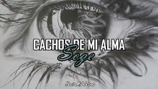 SOGE   Cachos De Mi Alma (Letra)