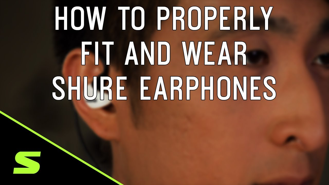 How to Properly Fit and Wear Shure Earphones