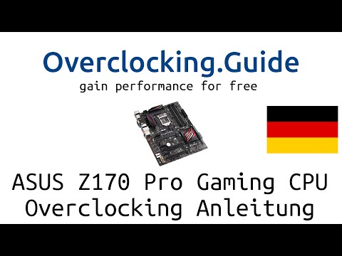 ASUS Z170 Pro Gaming [CPU OC Guide] Overclocking.Guide 6600K 6700K Skylake Anleitung Deutsch