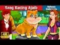 Sang Kucing Ajaib | The Magical Kitty Story in Indonesian | Dongeng anak | Dongeng Bahasa Indonesia