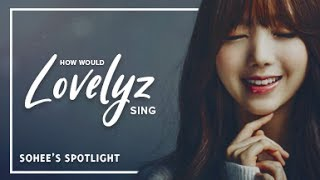How Would Lovelyz sing - Sohee's Spotlight