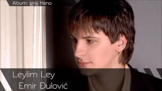 Emir Đulović - Leylim Ley - (Audio 2010)