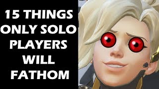 15 Things ONLY SOLO Players Will Understand