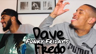 AT YOUR BIG AGE! Dave   Funky Friday (ft. Fredo)   REACTION