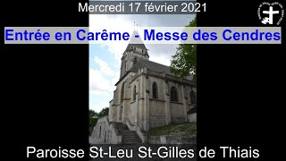 2021-02-17 – Entrée en Carême – Messe des Cendres