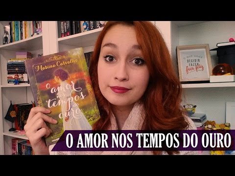 O Amor nos Tempos do Ouro (Marina Carvalho) | Resenhando Sonhos