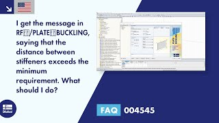 FAQ 004545 | I get the message in RF‑/PLATE‑BUCKLING, saying that the distance between stiffeners exceeds the minimum requirement. What should I do?