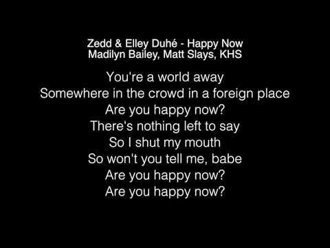 Zedd & Elley Duhé - Happy Now Lyrics (Madilyn Bailey, Matt Slays, KHS cover)