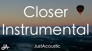 Closer - The Chainsmokers ft. Halsey (Acoustic Instrumental)