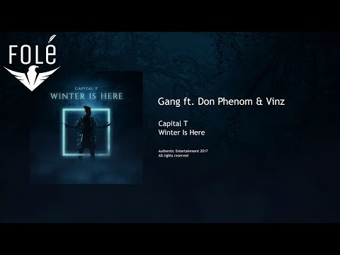 Capital T ft Don Phenom ft Vinz - Gang