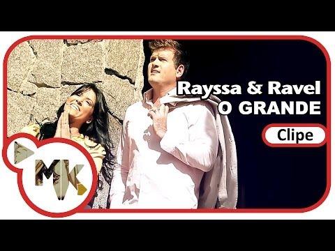 O Grande - Rayssa e Ravel