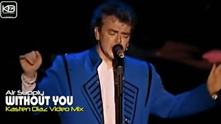 Air Supply   Without You (HD) Video Oficial