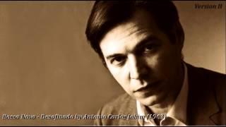 "Bossa Nova - ""Desafinado"" by Antonio Carlos Jobim (1963)  Version II"