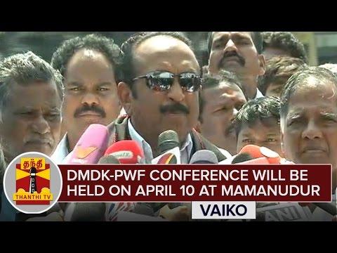 DMDK-PWF-Conference-will-be-held-on-April-10-at-Mamandur--Vaiko-Thanthi-TV