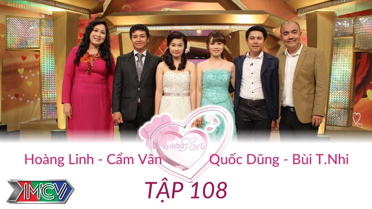 Hoàng Linh - Cẩm Vân và Quốc Dũng - Bùi T.Nhi | VỢ CHỒNG SON | Tập 108 | 150830