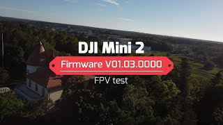 DJI Mini 2 and firmware update V01.03.0000 with improved FPV functionality.