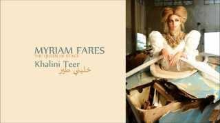 تحميل اغاني ميريام فارس - خليني طير / Myriam Fares - Khalini Teer MP3