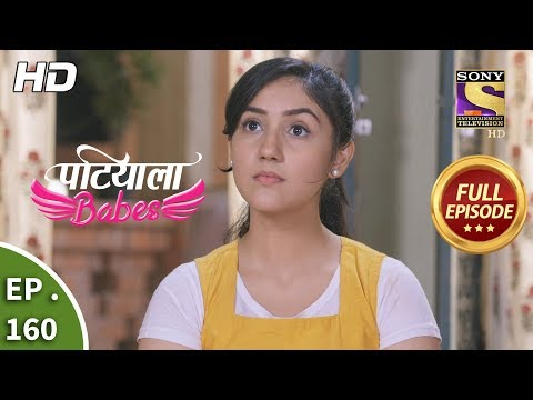 Patiala Babes - Ep 160 - Full Episode - 8th July, 2019