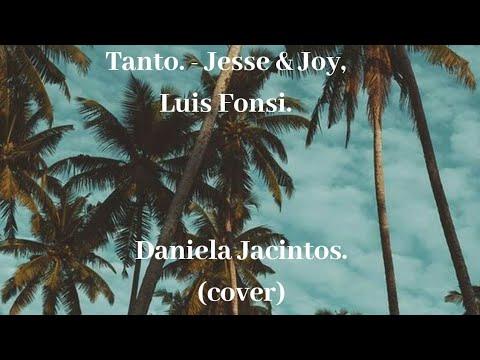 Tanto - Jesse&Joy & Luis Fonsi/Daniela Jacintos