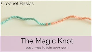 Crochet Basics: The Magic Knot
