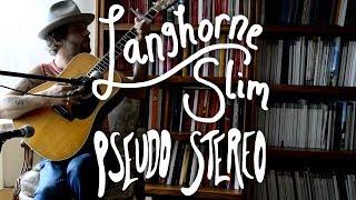 Langhorne Slim - Pseudo Stereo by Radio UTD