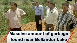Massive amount of garbage found near Bellandur Lake
