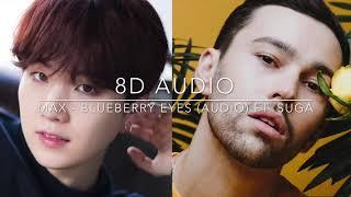[8D Audio] MAX - Blueberry Eyes ft. SUGA