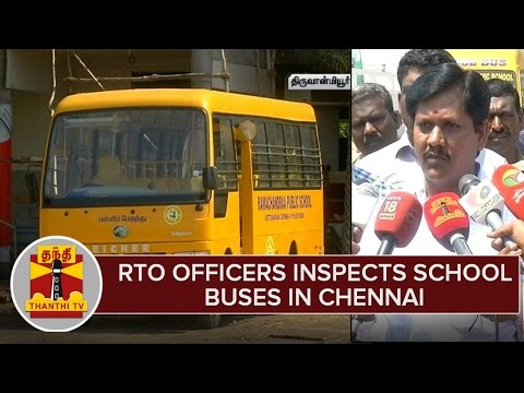RTO-Officers-Inspects-School-Buses-in-Chennai--Thanthi-TV
