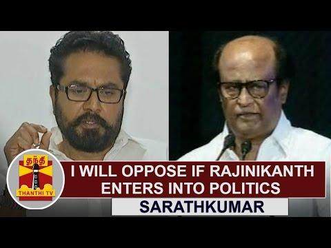 I will oppose if Superstar Rajinikanth enters into Politics | Sarathkumar, AISMK | Thanthi Tv