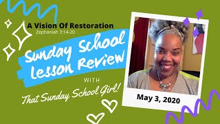📝😎🙌🏾 Sunday School Lesson: A Vision Of Restoration - May 3, 2020