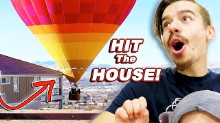 Hot Air Balloon CRASHED Into HOUSE!