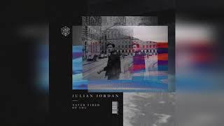 Julian Jordan - Never Tired Of You (Extended Mix)