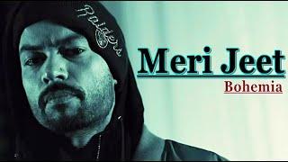 MERI JEET (Full Song) BOHEMIA | Skull & Bones | Lyrics