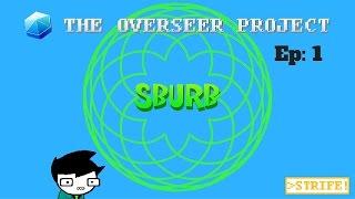 Lets Play! Sburb   Ep:1 ENTERING THE MEDIUM