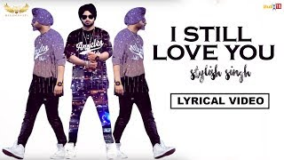 'I Still Love You' by Stylish Singh is Out Now