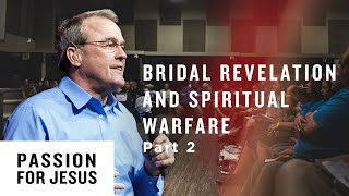 Bridal Revelation and Spiritual Warfare Pt. 2 - Passion for Jesus