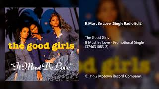 The Good Girls It Must Be Love