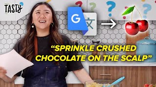 Can I Make A Dessert That's Been Translated 20 Times? • Tasty