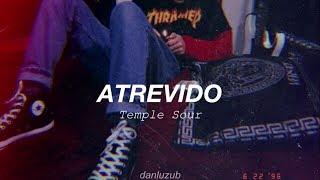 Temple Sour // Atrevido ; Letra ☆彡