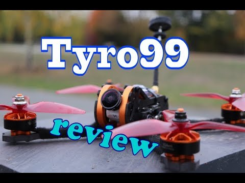 Tyro99 - Review & FPV!