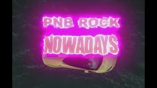 Nowadays - PnB Rock (Video)